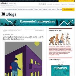 L'emploi, la mutation numérique… et la parité en bref, dans «Le Monde Campus»