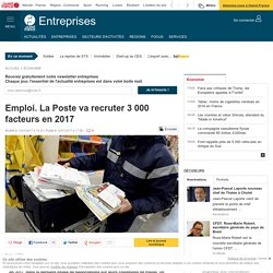 Emploi. La Poste va recruter 3 000 facteurs en 2017