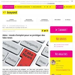 Ados : mode d'emploi pour se protéger des fake news - Bayard Jeunesse