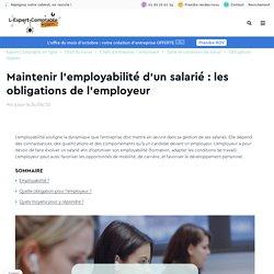 Maintenir l'employabilité du salarié : quelle obligation pour l'employeur ?