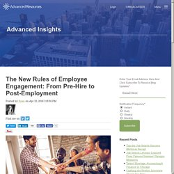 The New Rules of Employee Engagement: From Pre-Hire to Post-Employment