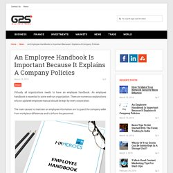 An Employee Handbook Is Important Because It Explains A Company Policies