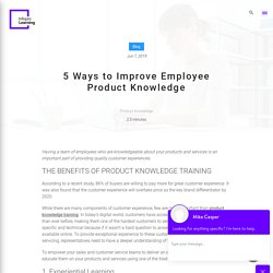 5 Ways to Improve Employee Product Knowledge