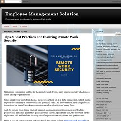 Employee Management Solution: Tips & Best Practices For Ensuring Remote Work Security