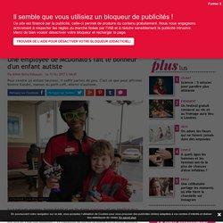 Une employée de McDonald's fait le bonheur d'un enfant autiste - Bibamagazine.fr