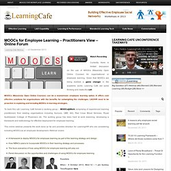 MOOCs for Employee Learning - Practitioners View - Online Forum