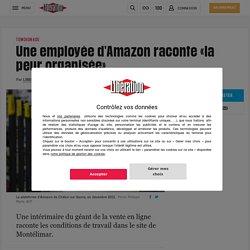 Une employée d'Amazon raconte «la peur organisée»