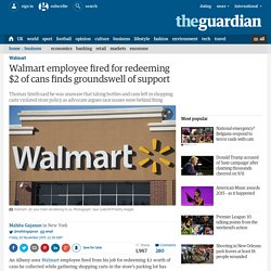 Walmart employee fired for redeeming $2 of cans finds groundswell of support