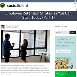 Employee Retention Strategies You Can Start Today (Part 1) - Social Talent