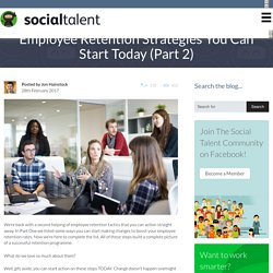 Employee Retention Strategies You Can Start Today (Part 2) - Social Talent