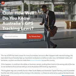 Quiz: Employee GPS Tracking Laws in NWS, Victoria & Other Australia States