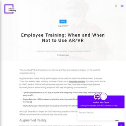 Employee Training: When and When Not to Use AR/VR