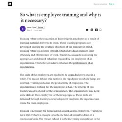 So what is employee training and why is it necessary? 