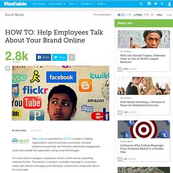 HOW TO: Help Employees Talk About Your Brand Online