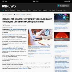 Resume robot wars: How employees could match employers' use of tech in job applications