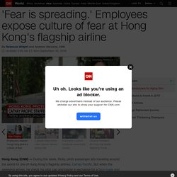 'Fear is spreading.' Employees expose culture of fear at Hong Kong's flagship airline