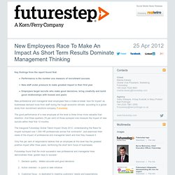 New Employees Race To Make An Impact As Short Term Results Dominate Management Thinking