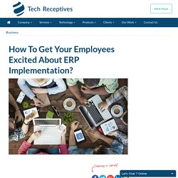 How To Get Your Employees Excited About ERP Implementation?
