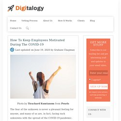 How to Keep Employees Motivated During the COVID-19 – Digitalogy