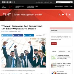 When All Employees Feel Empowered, the Entire Organization Benefits
