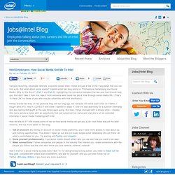 Jobs@Intel Blog · Intel Employees: How Social Media Got Me To Intel