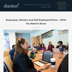 Employees, Workers and Self Employed Status – What You Need to Know — Danton HR