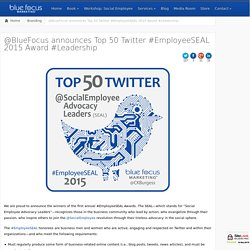 @BlueFocus announces Top 50 Twitter #EmployeeSEAL 2015 Award #Leadership