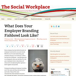 What Does Your Employer Branding Fishbowl Look Like?