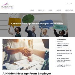 A Hidden Message From Employer To Candidate. - Huminivex