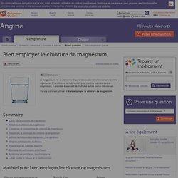 Bien employer le chlorure de magnésium - Angine