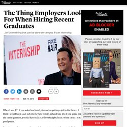 The Thing Employers Look For When Hiring Recent Graduates