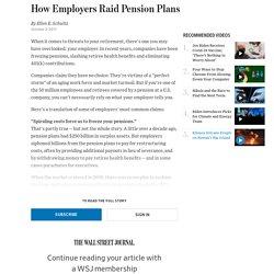 How Employers Raid Pension Plans
