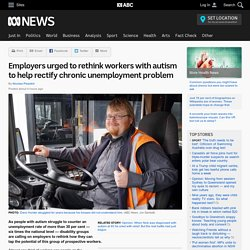 Employers urged to rethink workers with autism to help rectify chronic unemployment problem