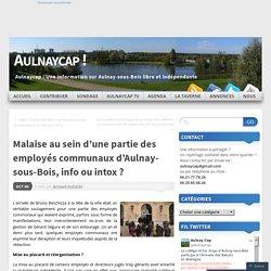 Malaise au sein d'une partie des employés communaux d'Aulnay-sous-Bois, info ou intox ?