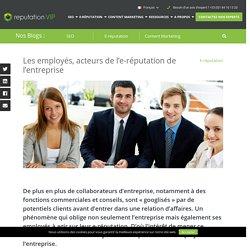 Les employés, acteurs de l'e-réputation de l'entreprise