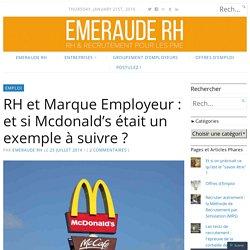 RH et Marque Employeur : et si Mcdonald's était un exemple à suivre ? – Emeraude RH