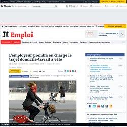 L'employeur prendra en charge le trajet domicile-travail à vélo