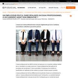 L'employeur peut-il faire réaliser un essai professionnel à un candidat avant son embauche?