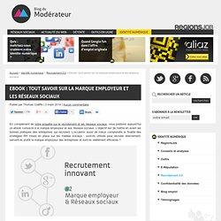 Ebook : tout savoir sur la marque employeur et les réseaux sociaux