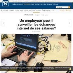 Un employeur peut-il surveiller les échanges internet de ses salariés?