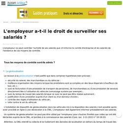 L'employeur a-t-il le droit de surveiller ses salariés