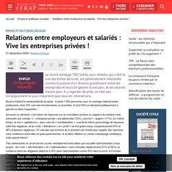 Relations entre employeurs et salariés : Vive les entreprises privées !