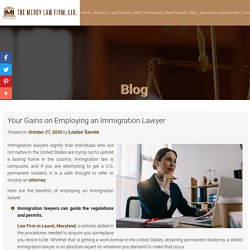 Your Gains on Employing an Immigration Lawyer