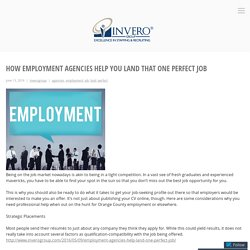 How Employment Agencies Help You Land that One Perfect Job – Invero Group