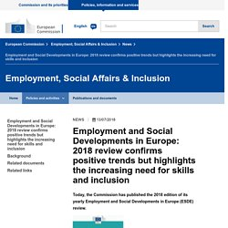 Employment and Social Developments in Europe: 2018 review confirms positive trends but highlights the increasing need for skills and inclusion - Employment, Social Affairs & Inclusion