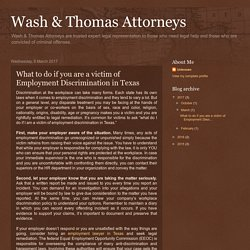 Wash & Thomas Attorneys: What to do if you are a victim of Employment Discrimination in Texas