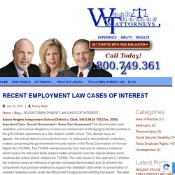 RECENT EMPLOYMENT LAW CASES OF INTEREST