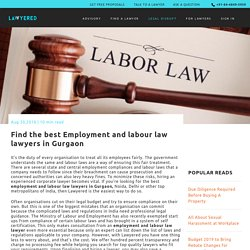 Find the best Employment and labour law lawyers in Gurgaon