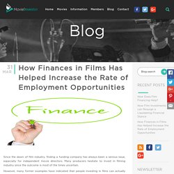 How Finances in Films Has Helped Increase the Rate of Employment Opportunities