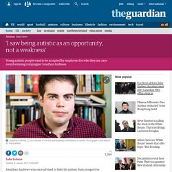 'I saw being autistic as an employment opportunity, not a weakness'